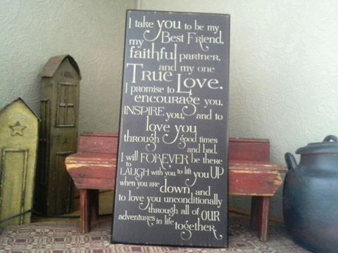 Painted sign that starts with I take you to be my best friend. Full wording is shownn to the right.